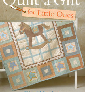 Quilt a Gift for Little Ones