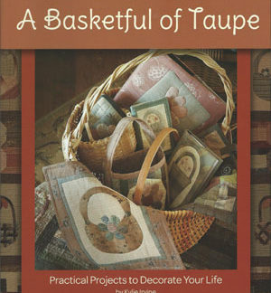 A Basket Full of Taupe by Kylie Irving