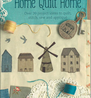 Home Quilt Home book by Janet Clare