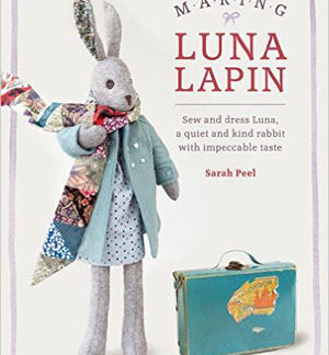 Making Luna Lapin by Sarah Peel