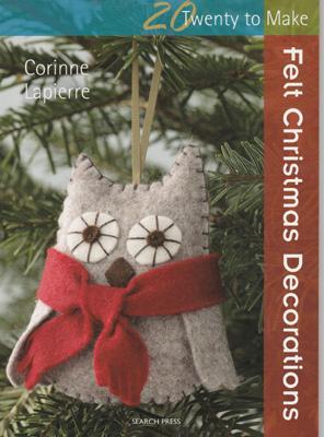Felt Christmas Decorations book by Corinne Lapierre