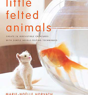 Little Felted Animals book