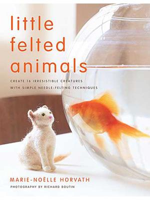 Little Felted Animals book