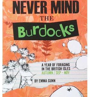 Never Mind the Burdocks - Autummn Edition